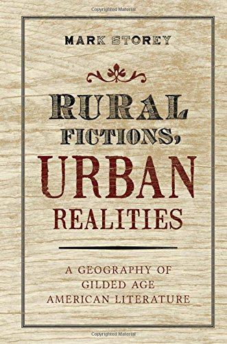 9780199893188: Rural Fictions, Urban Realities: A Geography of Gilded Age American Literature