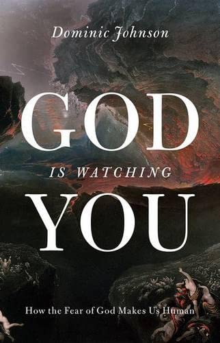 9780199895632: God Is Watching You: How the Fear of God Makes Us Human