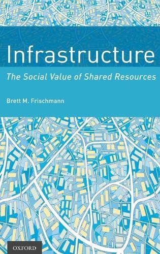 9780199895656: Infrastructure: The Social Value of Shared Resources