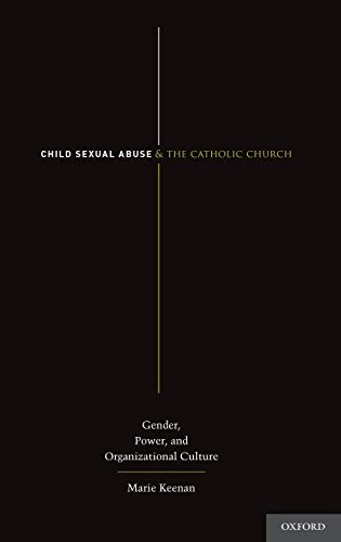9780199895670: Child Sexual Abuse and the Catholic Church: Gender, Power, and Organizational Culture