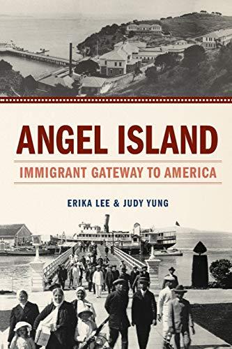 9780199896158: Angel Island: Immigrant Gateway to America