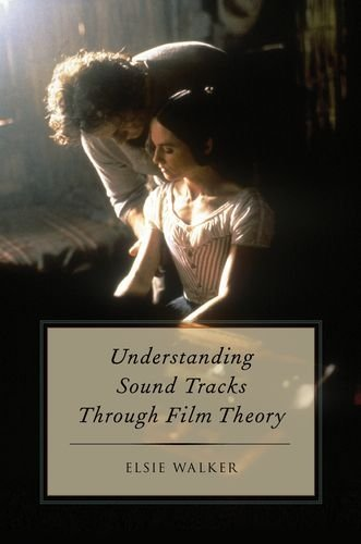 9780199896301: Understanding Sound Tracks Through Film Theory