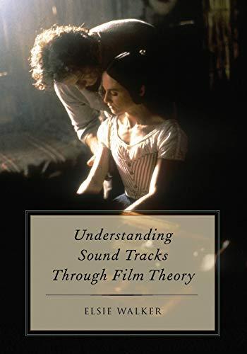 9780199896325: Understanding Sound Tracks Through Film Theory