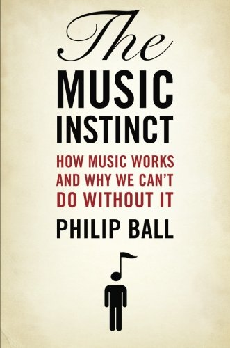 9780199896424: The Music Instinct: How Music Works and Why We Can't Do Without It