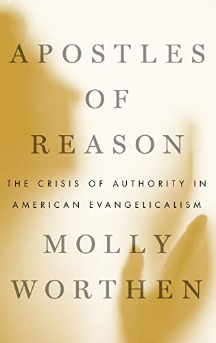 9780199896462: Apostles of Reason: The Crisis of Authority in American Evangelicalism