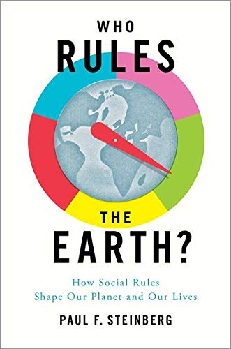 9780199896615: Who Rules the Earth?: How Social Rules Shape Our Planet and Our Lives