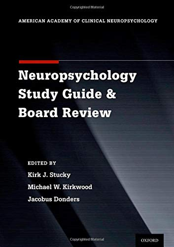 Clinical Neuropsychology Study Guide and Board Review (American Academy of Clinical Neuropsychology...