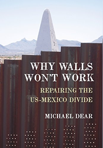 9780199897988: Why Walls Won't Work: Repairing the US-Mexico Divide