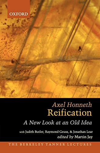 9780199898053: Reification: A New Look at an Old Idea (The Berkeley Tanner Lectures)