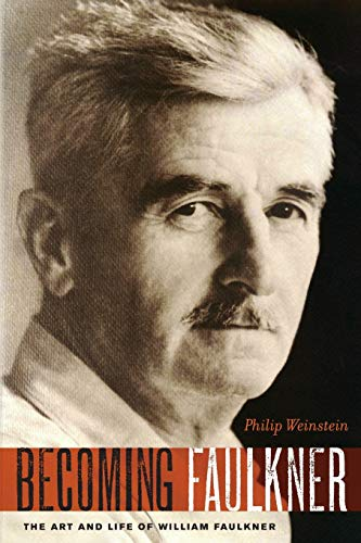 9780199898350: Becoming Faulkner: The Art and Life of William Faulkner