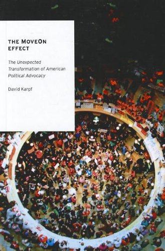 9780199898367: The MoveOn Effect: The Unexpected Transformation of American Political Advocacy (Oxford Studies in Digital Politics)