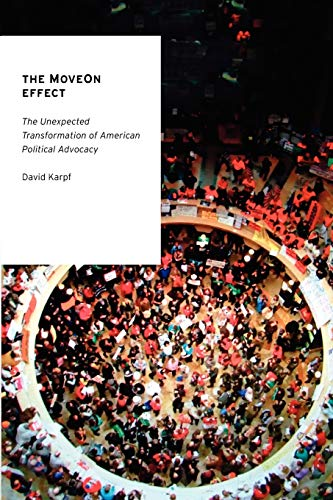 9780199898381: The MoveOn Effect: The Unexpected Transformation of American Political Advocacy