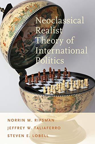 Neoclassical Realist Theory of International Politics: Norrin M. Ripsman,