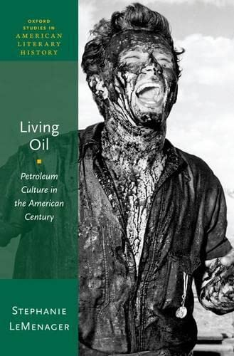 9780199899425: Living Oil: Petroleum Culture in the American Century (Oxford Studies in American Literary History)