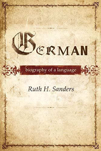 9780199913763: German: Biography of a Language