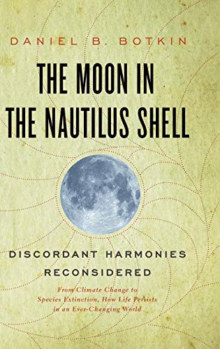 THE MOON IN THE NAUTILUS SHELL. Discordant Harmonies Reconsidered. From Climate Change to Species...