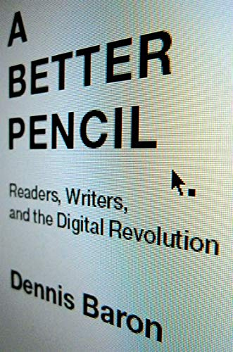 9780199914005: A Better Pencil: Readers, Writers, and the Digital Revolution