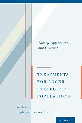 9780199914661: Treatments for Anger in Specific Populations: Theory, Application, And Outcome