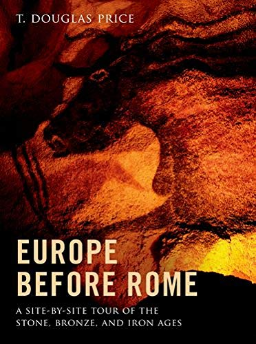 9780199914708: Europe before Rome: A Site-by-Site Tour of the Stone, Bronze, and Iron Ages