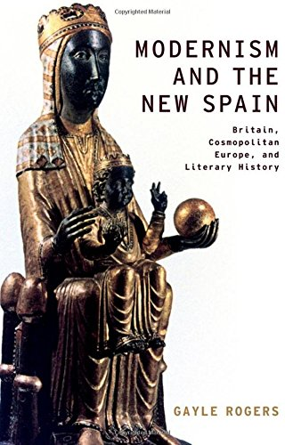 9780199914975: Modernism and the New Spain: Britain, Cosmopolitan Europe, and Literary History (Modernist Literature and Culture)