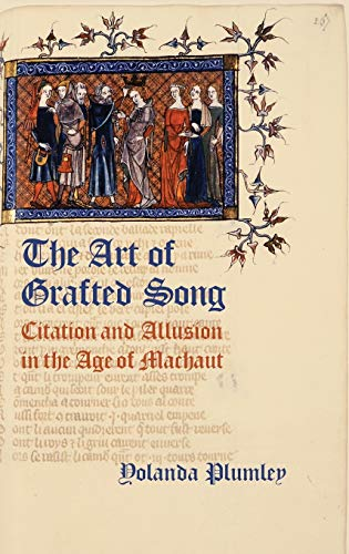 9780199915088: The Art of Grafted Song: Citation and Allusion in the Age of Machaut