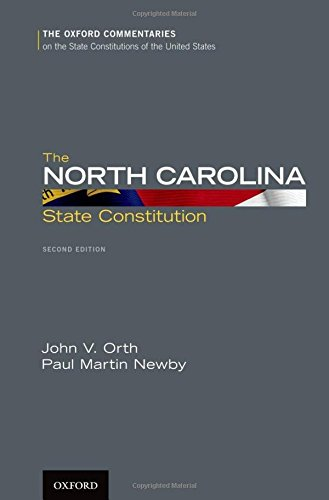 The North Carolina State Constitution (Oxford Commentaries: Orth, John V.,