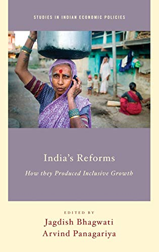 Indias Reforms: How they Produced Inclusive Growth (Studies in Indian Economic Policies)