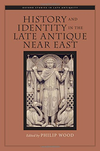 9780199915408: History and Identity in the Late Antique Near East (Oxford Studies in Late Antiquity)