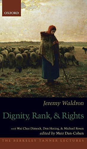 9780199915439: Dignity, Rank, and Rights (The Berkeley Tanner Lectures)