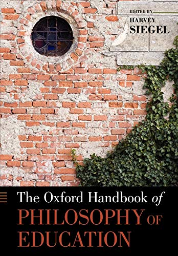 9780199915729: The Oxford Handbook of Philosophy of Education (Oxford Handbooks)