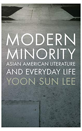 9780199915835: Modern Minority: Asian American Literature and Everyday Life