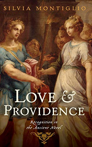 9780199916047: Love and Providence: Recognition in the Ancient Novel