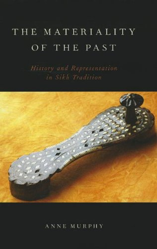 9780199916276: The Materiality of the Past: History and Representation in Sikh Tradition