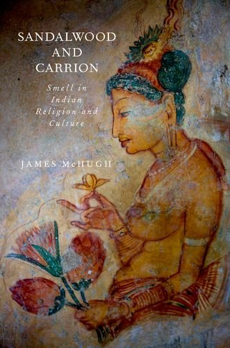 9780199916306: Sandalwood and Carrion: Smell in Indian Religion and Culture