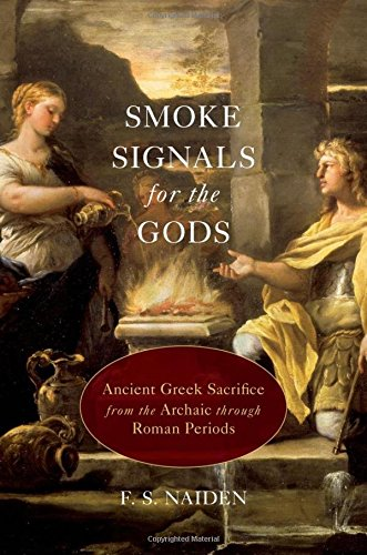 9780199916405: Smoke Signals for the Gods: Ancient Greek Sacrifice from the Archaic through Roman Periods
