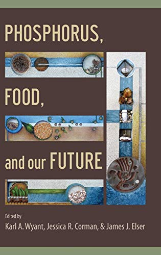 9780199916832: Phosphorus, Food, and Our Future