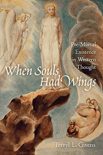 When Souls Had Wings. Pre-Mortal Existence in Western Thought