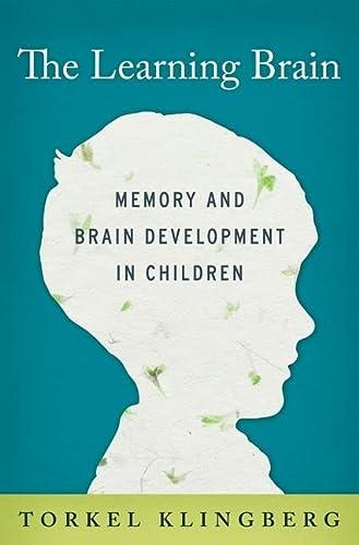 9780199917105: The Learning Brain: Memory and Brain Development in Children