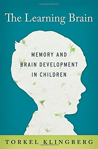 9780199917105: The Learning Brain: Memory and Brain Development in Children