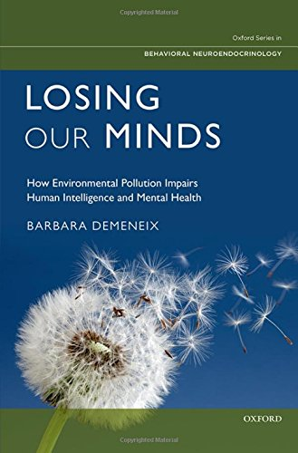 Losing Our Minds: How Environmental Pollution Impairs Human Intelligence and Mental Health (Oxford ...