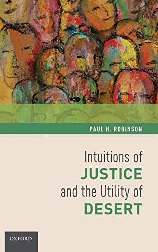 9780199917723: Intuitions of Justice and the Utility of Desert