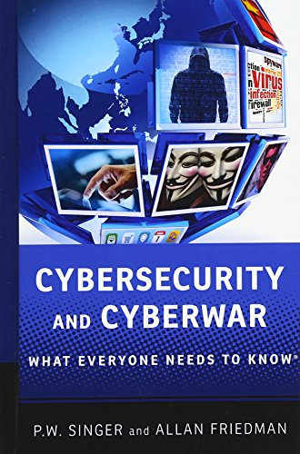 9780199918096: Cybersecurity and Cyberwar: What Everyone Needs to Know