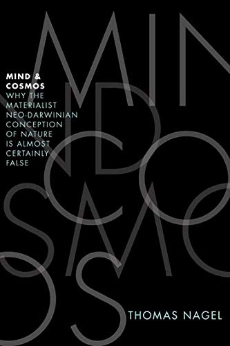 9780199919758: Mind & Cosmos: Why the Materialist Neo-Darwinian Conception of Nature is Almost Certainly False