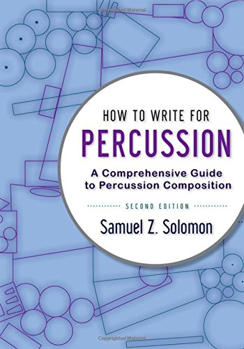 9780199920341: How to Write for Percussion: A Comprehensive Guide to Percussion Composition