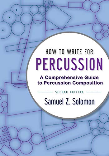 9780199920365: How to Write for Percussion: A Comprehensive Guide to Percussion Composition
