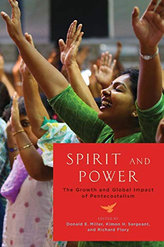 Spirit and Power. The Growth and Global Impact of Pentecostalism.: MILLER, D. E. S.,