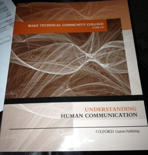 9780199921676: Understanding Human Communication: Custom Edition for Wake Technical Community College