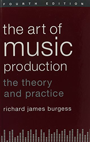 9780199921720: The Art of Music Production: The Theory and Practice