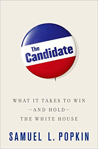9780199922079: The Candidate: What it Takes to Win - and Hold - the White House