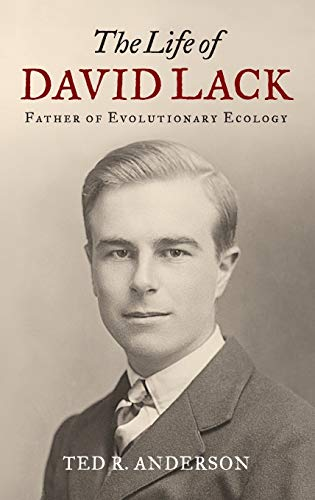 9780199922642: The Life of David Lack: Father of Evolutionary Ecology